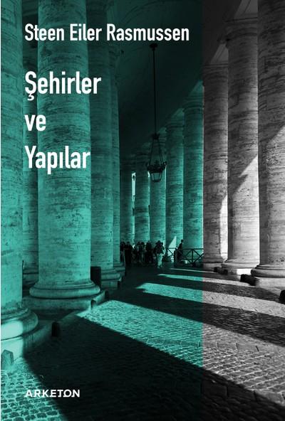 Şehirler Ve Yapılar - Steen Eiler Rasmussen