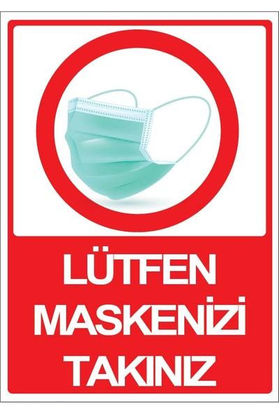 3Ekip Lütfen Maskenizi Takınız Uyarı Levhası