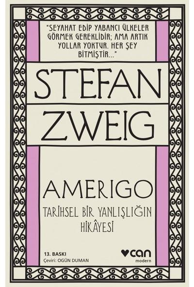 Amerigo Tarihsel Bir Yanlışlığın Hikayesi - Stefan Zweig
