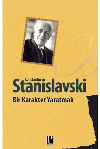 Bir Karakter Yaratmak - Konstantin Stanislavski