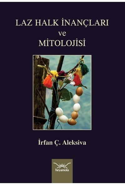 Laz Halk Inançları ve Mitolojisi - Irfan Ç. Aleksiva