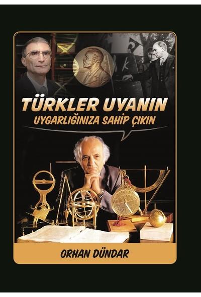 Türkler Uyanın - Orhan Dündar