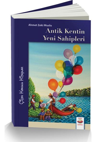 Antik Kentin Yeni Sahipleri - Ahmet Zeki Muslu