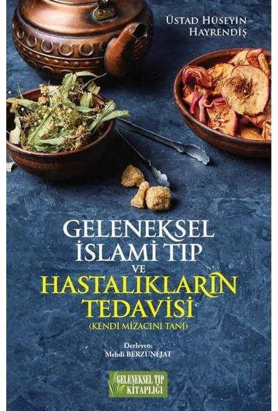 Geleneksel Islami Tıp ve Hastalıkların Tedavisi (Kendi Mizacını Tanı) - Üstad Hüseyin Hayrendiş