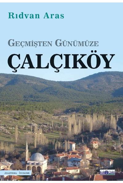 Geçmişten Günümüze Çalçıköy - Rıdvan Aras