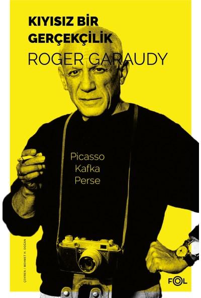 Kıyısız Bir Gerçekçilik - Roger Garaudy