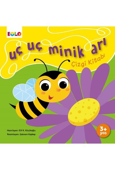 Uç Uç Minik Arı Çizgi Kitabı - Elif Küçükoğlu