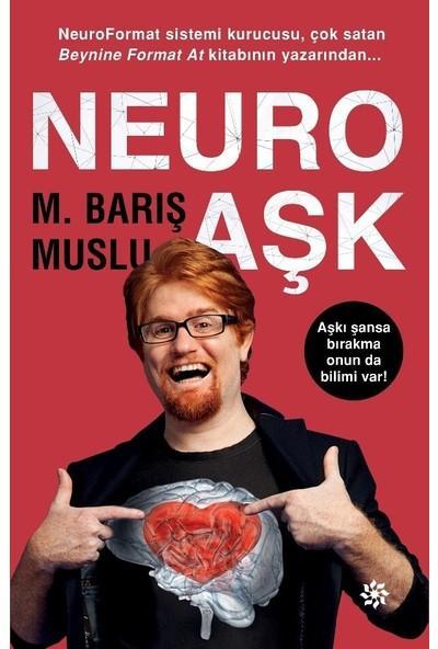 Neuro Aşk - M. Barış Muslu