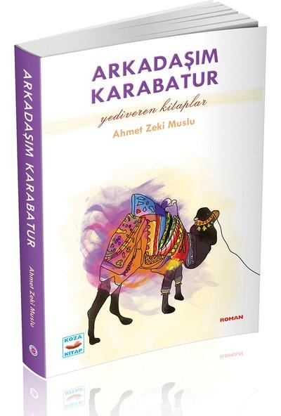 Arkadaşım Karabatur - Ahmet Zeki Muslu
