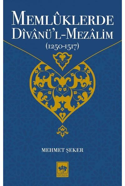 Memlüklerde Divanü'L Mezalim - Mehmet Şeker
