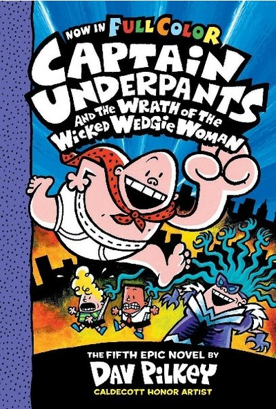 Cu& The Wrath Of The Wicked Wedgie Woman: Color Edition (Captain Underpants #5) - Dav Pilkey