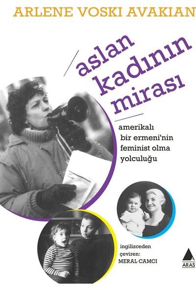 Aslan Kadının Mirası - Arlene Voski Avakian