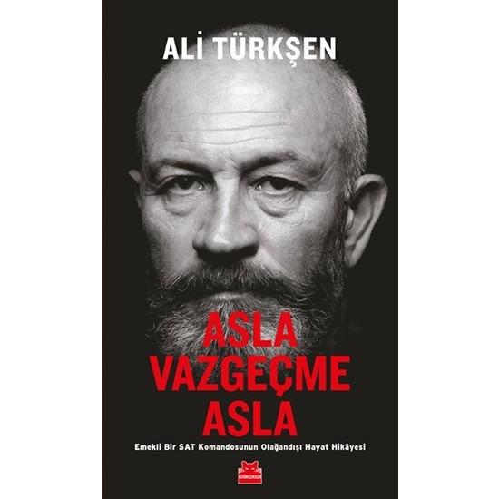 Asla Vazgeçme Asla - Ali Türkşen