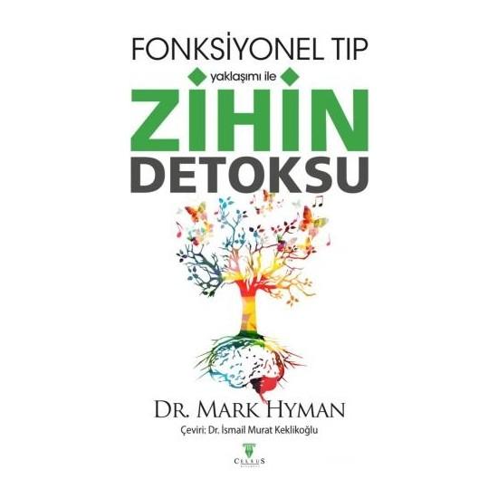 Fonksiyonel Tıp Yaklaşımı Ile Zihin Detoksu - Mark Hyman