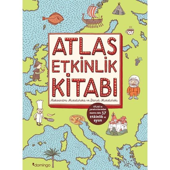 Atlas Etkinlik Kitabı - Aleksandra Mizielińska Daniel Mizieliński