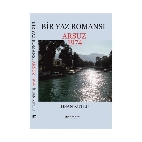 Bir Yaz Romansı - Arsuz 1974 - İhsan Kutlu