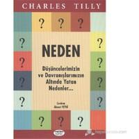 Neden? - (Düşüncelerimizin Ve Davranışlarımızın Altında Yatan Nedenler)-Charles Tilly
