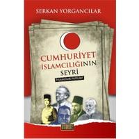 Cumhuriyet İslamcılığının Seyri - (İslamcılık Yazıları)