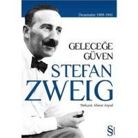 Geleceğe Güven 1909-1941 - Stefan Zweig