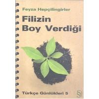 Filizin Boy Verdiği - (Türkçe Günlükleri 5)-Feyza Hepçilingirler
