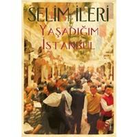 Yaşadığım İstanbul-Selim İleri