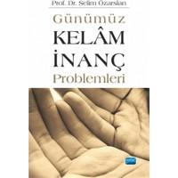 Günümüz Kelam: İnanç Problemleri-Selim Özarslan