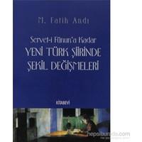 Servet-İ Fünun'A Kadar Yeni Türk Şiirinde Şekil Değişmeleri-M. Fatih Andı