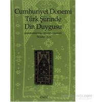 Cumhuriyet Dönemi Türk Şiirinde Din Duygusu (1923-1970)