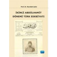 İkinci Abdülhamit Dönemi Türk Edebiyatı-Nurullah Çetin