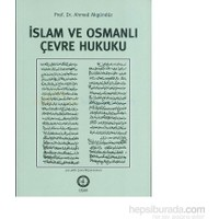 İslam Ve Osmanlı Çevre Hukuku