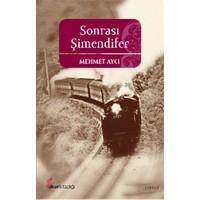 Sonrası Şimendifer-Mehmet Aycı