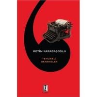 Tehlikeli Denemeler-Metin Karabaşoğlu