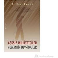 Aşksız Milliyetçiler Romantik Devrimciler-D. Karaduman