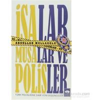 İsalar, Musalar Ve Polisler - Türk Polisliğine Dair Yeni Düşünceler-Abdullah Mollaoğlu