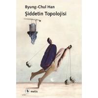 Şiddetin Topolojisi-Byung Chul Han