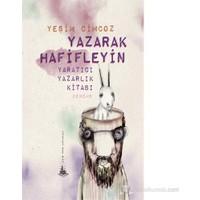 Yazarak Hafifleyin – Yaratıcı Yazarlık Kitabı - Yeşim Cimcoz