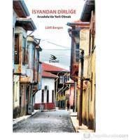 İsyandan Dirliğe - (Anadolu'Da Yerli Olmak)-Lütfi Bergen