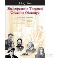 Shakespeare'Nin Titremesi Orwell'İn Öksürüğü
