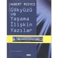 Gökyüzü Ve Yaşama İlişkin Yazılar - Hubert Reeves