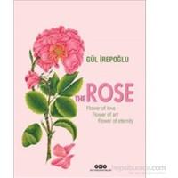 The Rose – Flower Of Love, Flower Of Art, Flower Of Eternity-Gül İrepoğlu