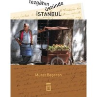 Tezgahın Üstünde İstanbul
