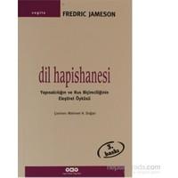 Dil Hapishanesi - Yapısalcılığın Ve Rus Biçimciliğinin Eleştirel Öyküsü-Fredric Jameson