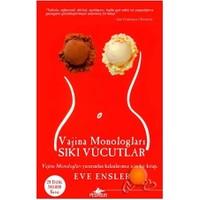 Vajina Monologları ( Sıkı Vucutlar ) - Eve Ensler