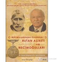 Milli Mücadeleden Günümüze Rutan Aşireti ve Necimoğulları