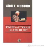 Edebiyat Terapi Olabilir Mi?-Adolf Muschg