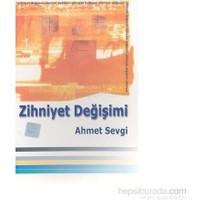 Zihniyet Değişimi-Ahmet Sevgi