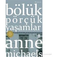 Bölük Pörçük Yaşamlar-Anne Michaels