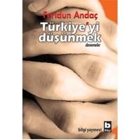 Türkiye'Yi Düşünmek-Feridun Andaç
