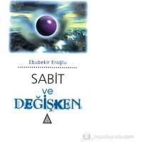 Sabit Ve Değişken-Ebubekir Eroğlu