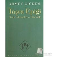 """Taşra Epiği - """"Türk"""" İdeolojileri Ve İslamcılık-Ahmet Çiğdem"""